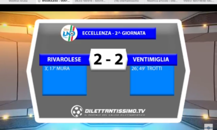 VIDEO: RIVAROLESE-VENTIMIGLIA 2-2. Eccellenza 2016/2017