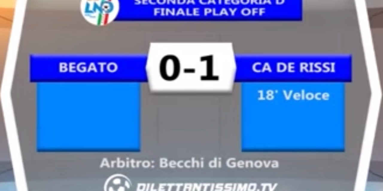 FINALE PLAY OFF SECONDA CATEGORIA D BEGATO – CA DE RISSI 0-1