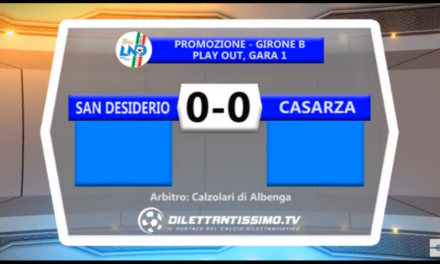 VIDEO: SAN DESIDERIO – CASARZA 0-0 Play Out Promozione B