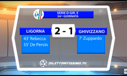 VIDEO: LIGORNA -GHIVIZZANO 2-1. Serie D Girone E