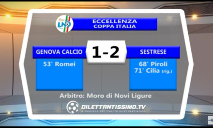 VIDEO COPPA ITALIA: GENOVA CALCIO – SESTRESE 1-2