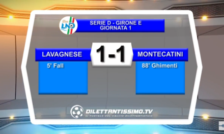 VIDEO SERIE D: LAVAGNESE-MONTECATINI 1-1.