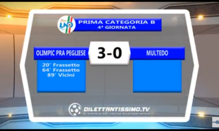 VIDEO: OLIMPIC PRA PEGLIESE/MULTEDO 3-0. 1ª Categoria B 4ª Giornata