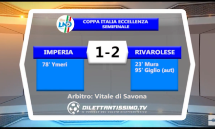 VIDEO: Semifinale Coppa Italia: IMPERIA-RIVAROLESE 1-2