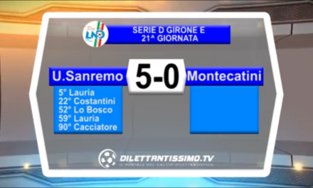 VIDEO: SANREMESE-MONTECATINI 5-0. Serie D Girone E