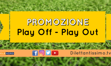 PROMOZIONE, Play Off e Play Out