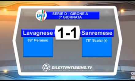 VIDEO: LAVAGNESE – SANREMESE 1-1. Highlights