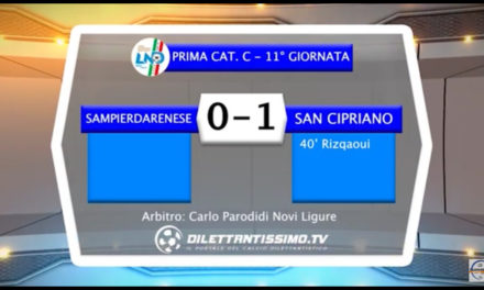 VIDEO: SAMPIERDARENESE- SAN CIPRIANO: 0-1 Higlights + Interviste