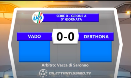 VIDEO| Vado-Derthona 0-0: le immagini del match e le interviste
