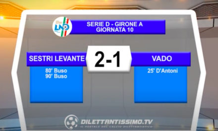 VIDEO|SESTRI LEVANTE-VADO 2-1: LE IMMAGINI DEL MATCH