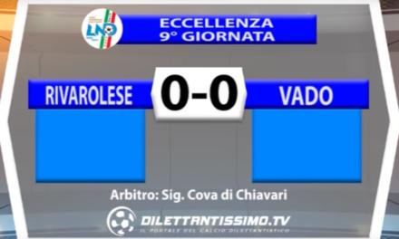 RIVAROLESE – VADO 0-0 | ECCELLENZA 9* giornata