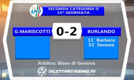 BIG MATCH   SECONDA CATEGORIA GIRONE D  G.MARISCOTTI – BURLANDO 0-2 |