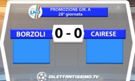 BORZOLI – CAIRESE 0-0 | PROMOZIONE GIR.A