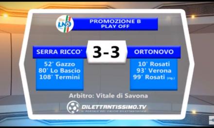 VIDEO: SERRA RICCÓ – ORTONOVO 3-3 semifinale PLAY OFF PROMOZIONE B