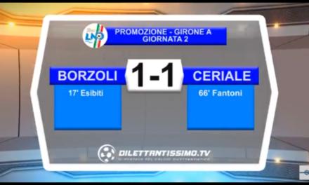 VIDEO BORZOLI-CERIALE 1-1. Promozione Girone A