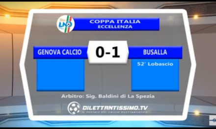 VIDEO: GENOVA CALCIO – BUSALLA 0-1. Highlights e interviste