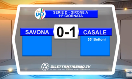 VIDEO – Serie D: Il servizio di Savona-Casale 0-1