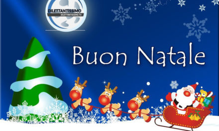Buon Natale a tutti… dalla redazione di Dilettantissimo