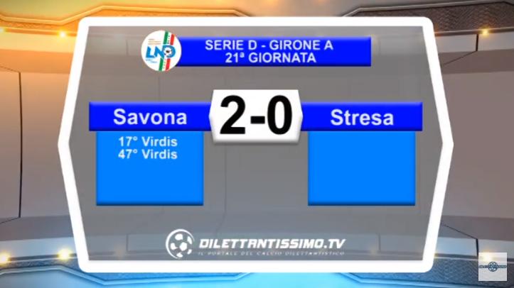 VIDEO – Serie D: Il servizio di Savona-Stresa 2-0