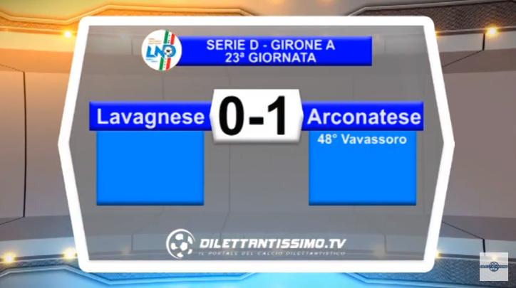VIDEO – Serie D: Il servizio di Lavagnese-Arconatese 0-1