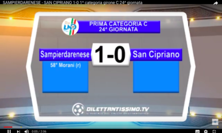 VIDEO – SAMPIERDARENESE-SAN CIPRIANO 2-1