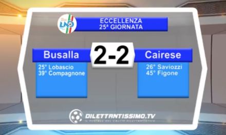 VIDEO – BUSALLA-CAIRESE 2-2