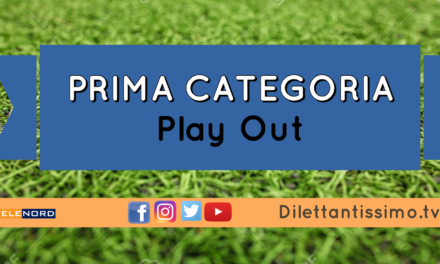 PRIMA CATEGORIA: Play Out
