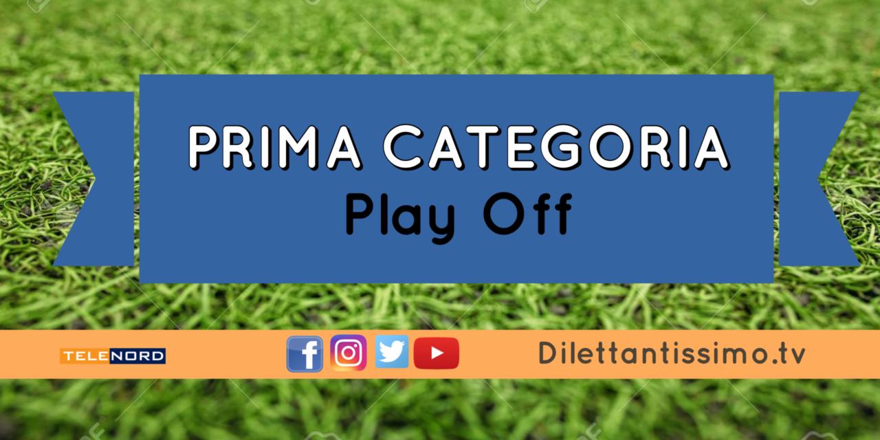 PRIMA CATEGORIA: Play Off