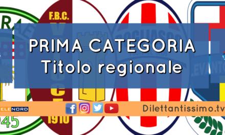 PRIMA CATEGORIA, titolo regionale: le semifinali