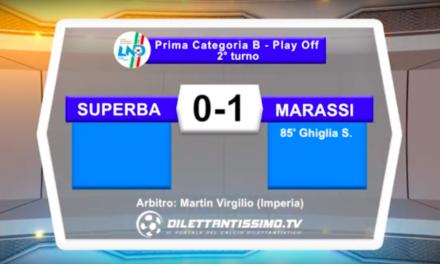 SUPERBA – MARASSI 0-1 FINALE PLAY OFF Prima Categoria B Highlights + Interviste
