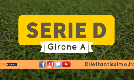 DIRETTA LIVE – SERIE D GIRONE A, IL RECUPERO DELLA 9ª GIORNATA: RISULTATI E CLASSIFICA
