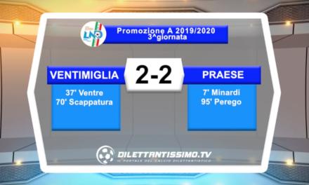 Video:VENTIMIGLIA-PRAESE:2-2 highlights