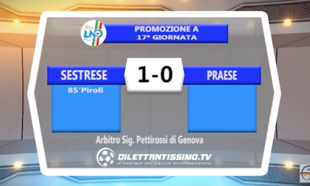 SESTRESE – PRAESE 1-0: HIGHLIGHTS DELLA PARTITA + INTERVISTE