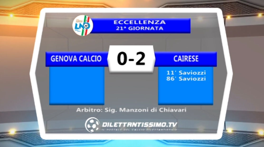GENOVA CALCIO – CAIRESE 0-2: HIGHLIGHTS DELLA PARTITA