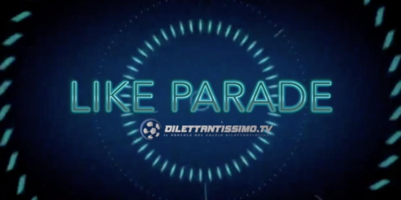 LIKE PARADE – La classifica della settimana (18 aprile)