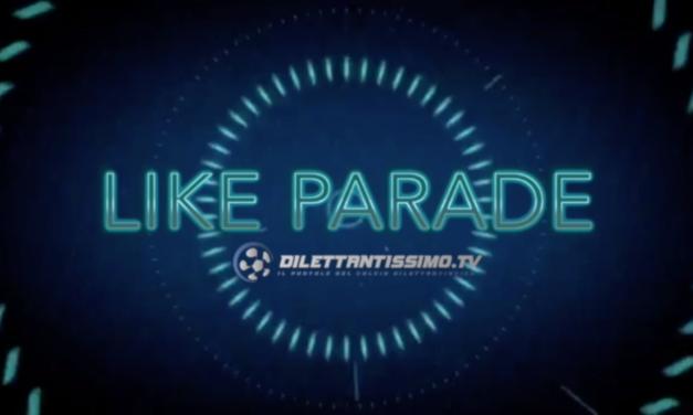 LIKE PARADE – La classifica della settimana (25 aprile)