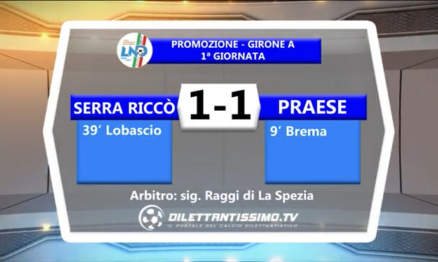 VIDEO: SERRA RICCO' – PRAESE 1-1 HIGHLIGHTS e INTERVISTE
