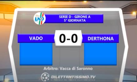 VIDEO| Vado-Derthona 0-0: le immagini del match e le interviste