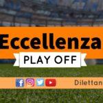 DIRETTA LIVE – ECCELLENZA PLAY OFF, SEMIFINALE: RISULTATI